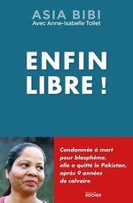 Enfin libre !  - Asia Bibi