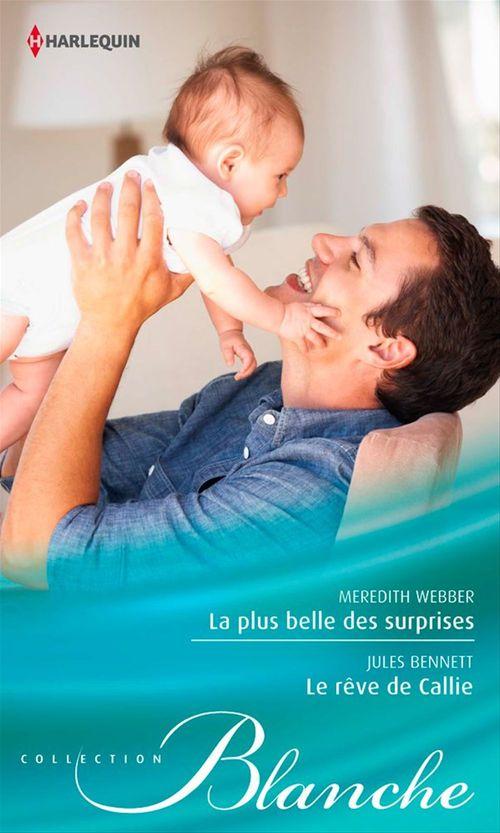 Vente Livre Numérique : La plus belle des surprises - Le rêve de Callie  - Jules Bennett  - Meredith Webber