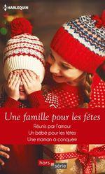 Vente Livre Numérique : Une famille pour les fêtes  - Amy Andrews - Rebecca Winters - Linda Goodnight