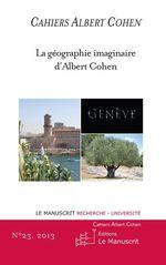 La géographie imaginaire d'Albert Cohen  - Philippe Zard