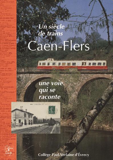 Un siècle de trains, Caen-Flers ; une voie qui se raconte