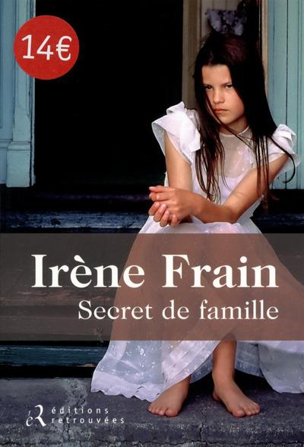 SECRET DE FAMILLE Frain Irène