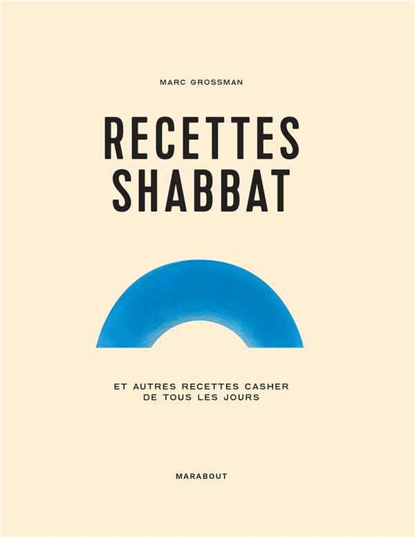 Recettes shabbat ; et autres recettes juives de tous les jours