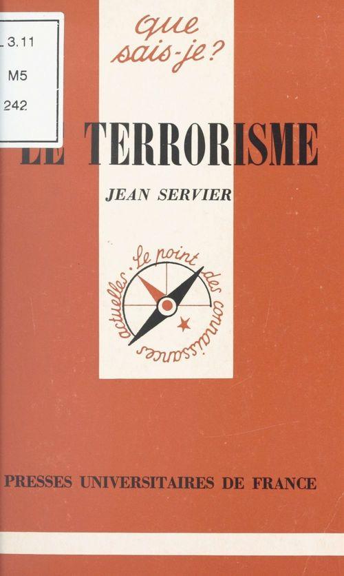 Le terrorisme  - Jean Servier