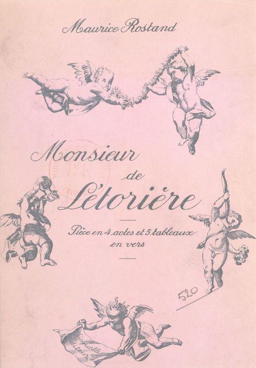 Monsieur de Létorière  - Maurice Rostand