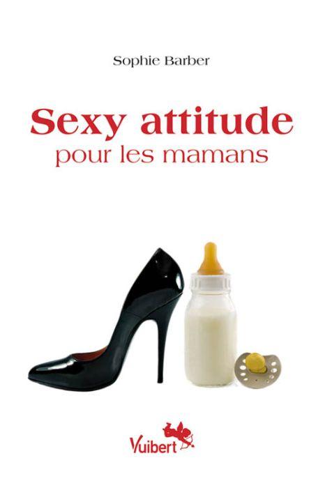 Sexy attitude pour les mamans