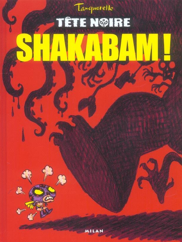 Tete noire t.1 ; shakabam