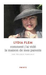Couverture de Comment J'Ai Vide La Maison De Mes Parents. Une Trilogie Familiale