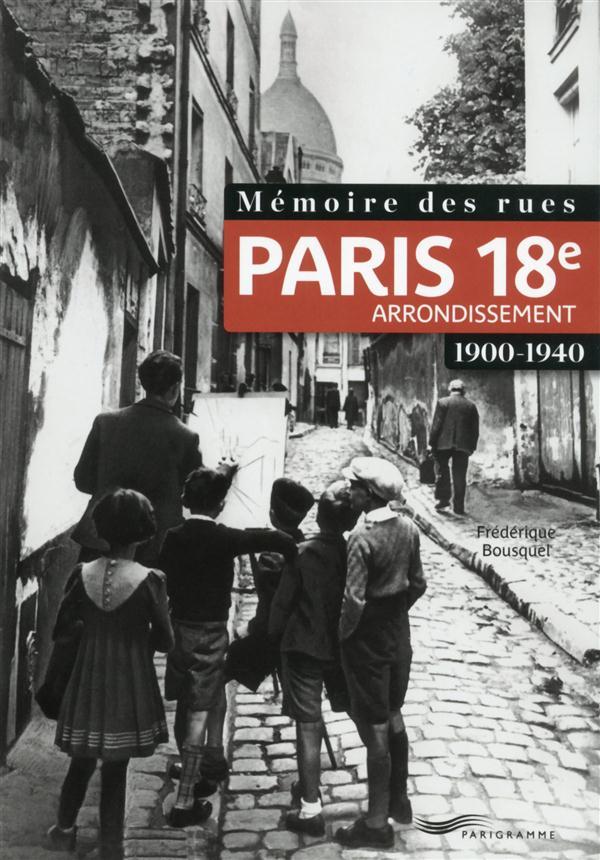 Mémoire des rues ; Paris 18e arrondissement ; 1900-1940