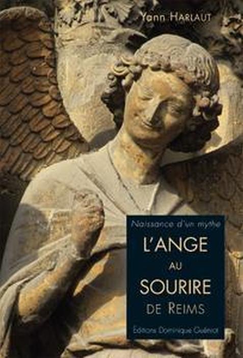 Naissance d'un mythe ; l'ange au sourire de Reims
