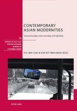 Contemporary Asian Modernities  - Yiu Wai Chu - Eva Man Kit Wah