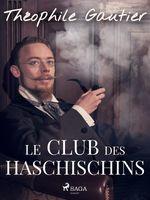Vente Livre Numérique : Le Club des Haschischins  - Théophile Gautier