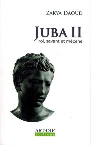 Juba Ii ; Roi, Savant Et Mecene