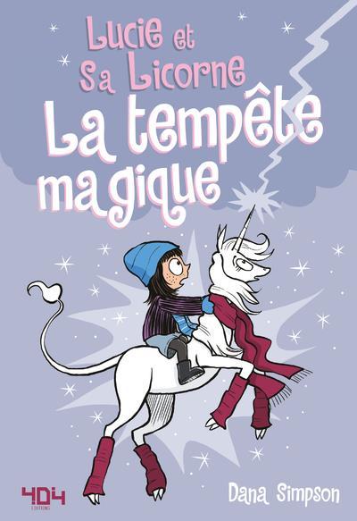 Lucie et sa licorne T.6 ; la tempête magique