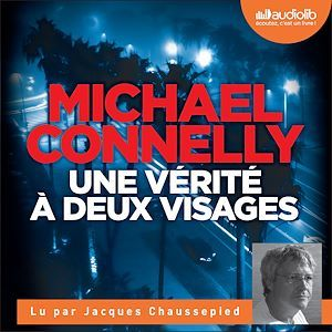 Une vérité à deux visages  - Michael CONNELLY