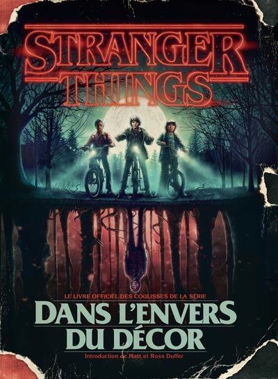 Stranger Things ; dans l'envers du décor