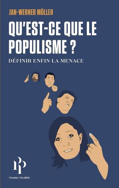 QU'EST-CE-QUE LE POPULISME ? DEFINIR ENFIN LA MENACE.