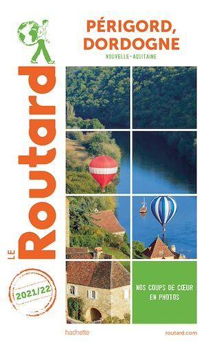 guide du Routard ; Périgord, Dordogne (Nouvelle-Aquitaine) (édition 2021/2022)