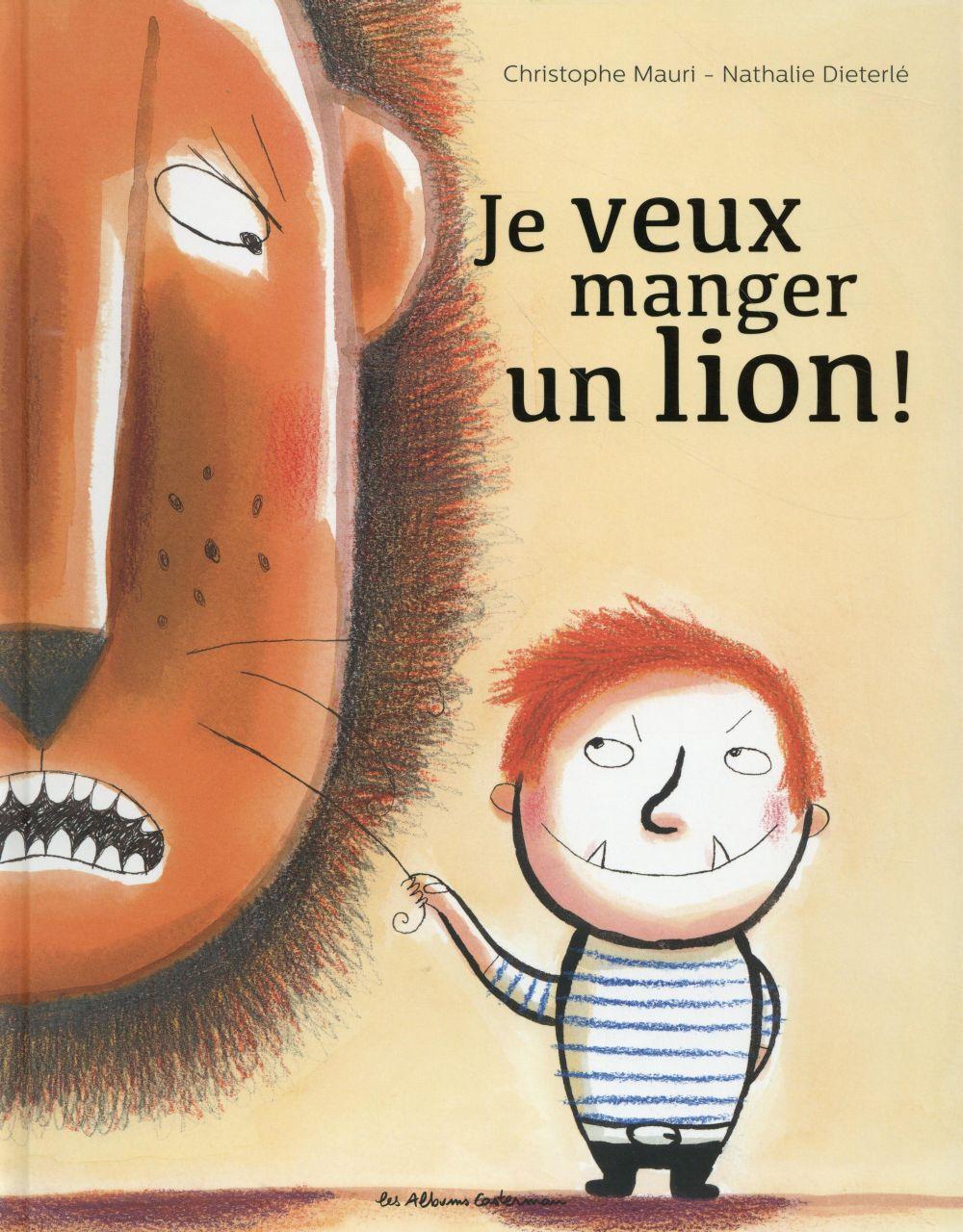 Je veux manger un lion!