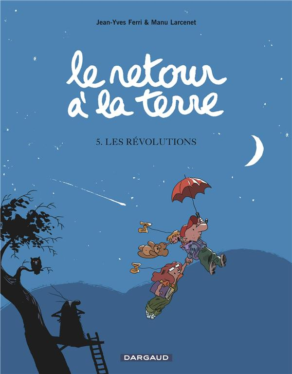 LE RETOUR A LA TERRE T.5  -  LES REVOLUTIONS FERRI/LARCENET