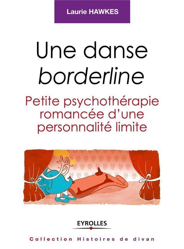 Une danse borderline ; petite psychothérapie romancée d'une personnalité limite