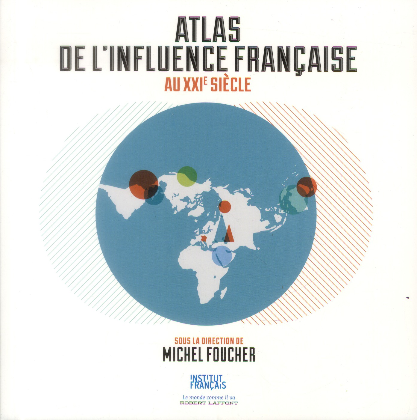 Atlas de l'influence de la france au xxie siècle