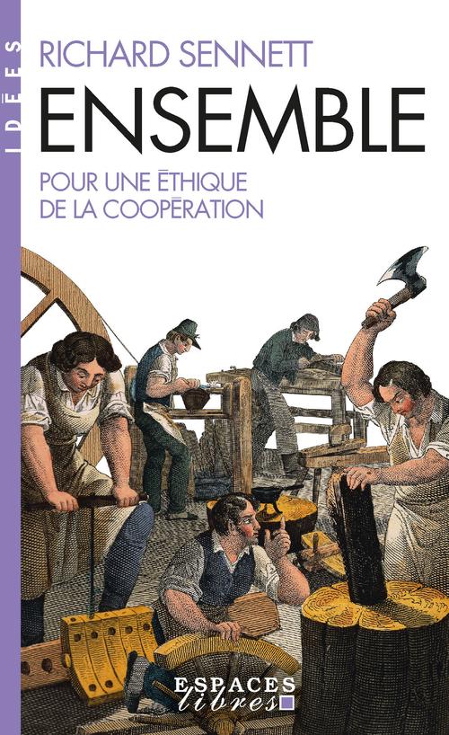 Ensemble ; pour une éthique de la coopération