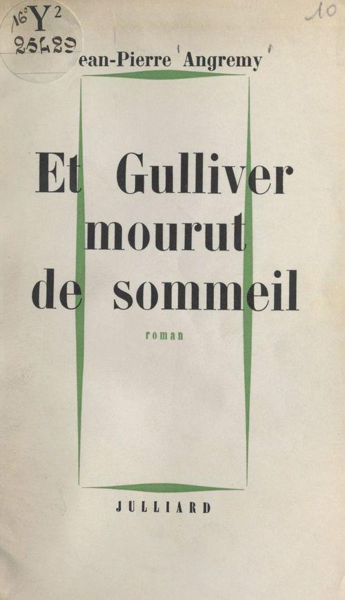 Et Gulliver mourut de sommeil  - Jean-Pierre Angremy