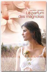 Vente EBooks : Le parfum des magnolias  - Sherryl Woods