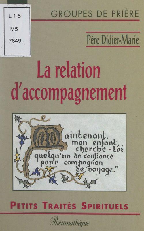 La relation d'accompagnement  - Didier-Marie Proton