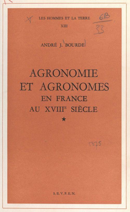 Agronomie et agronomes en France au XVIIIe siècle