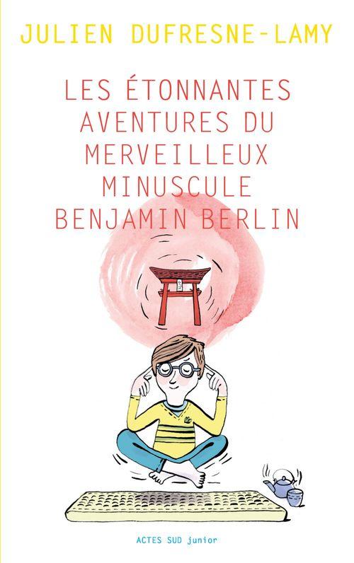 Les étonnantes aventures du merveilleux minuscule Benjamin Berlin