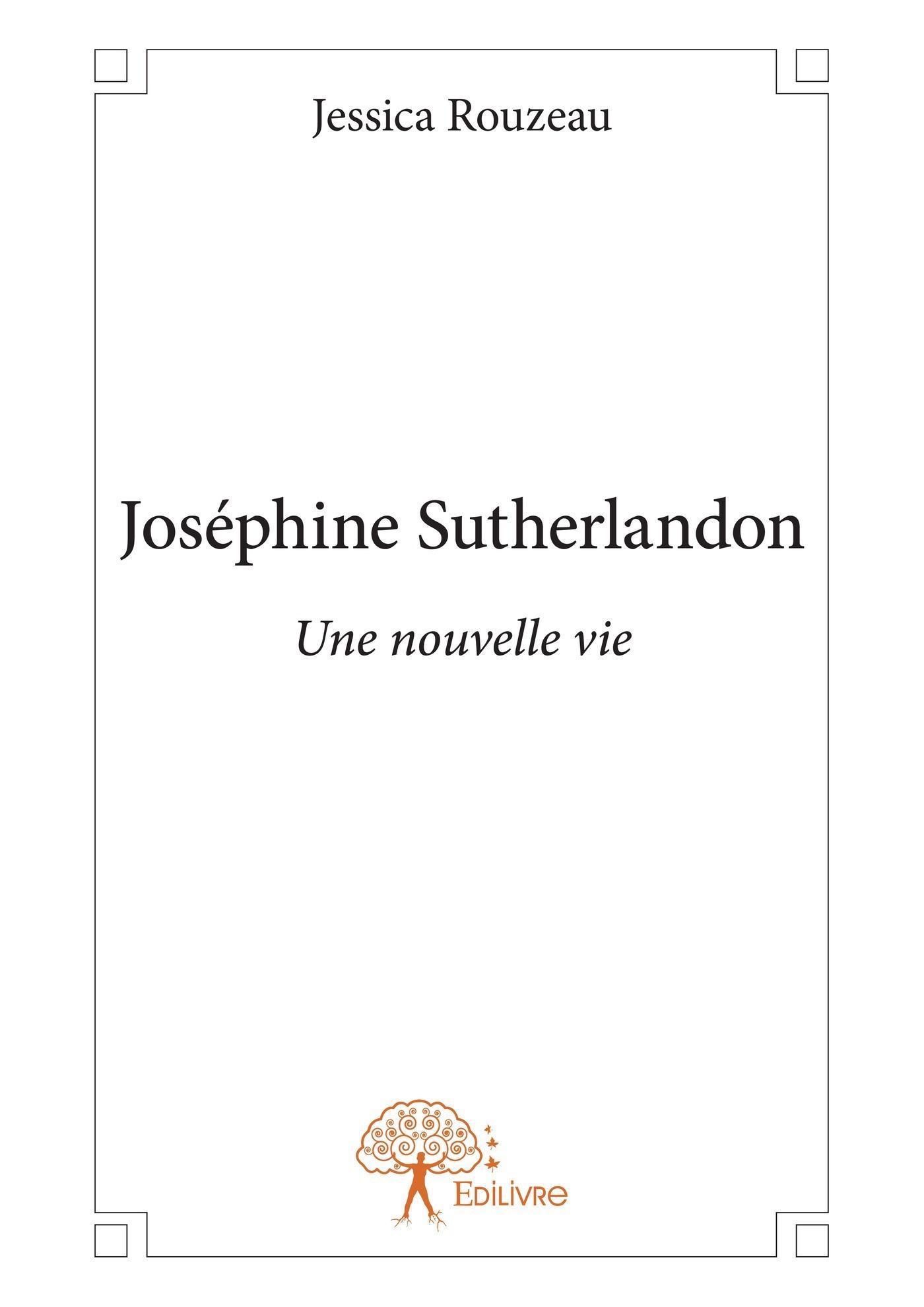 Joséphine Sutherlandon ; une nouvelle vie