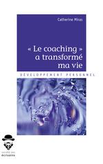 *Le coaching* a transformé ma vie