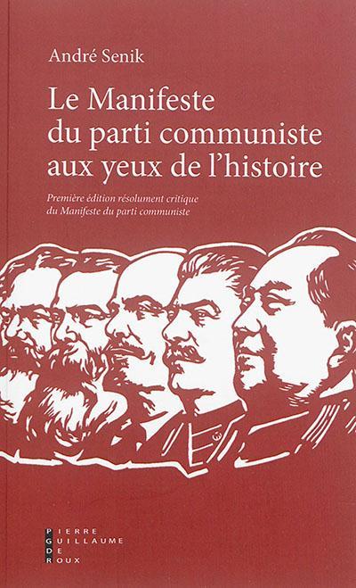 Le manifeste du parti communiste de Marx et Engels aux yeux de l'histoire