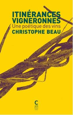 Itinérances vigneronnes ; une poétique des vins