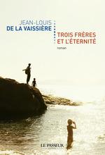 Vente EBooks : Trois frères et l'éternité  - Jean-louis de La vaissiere