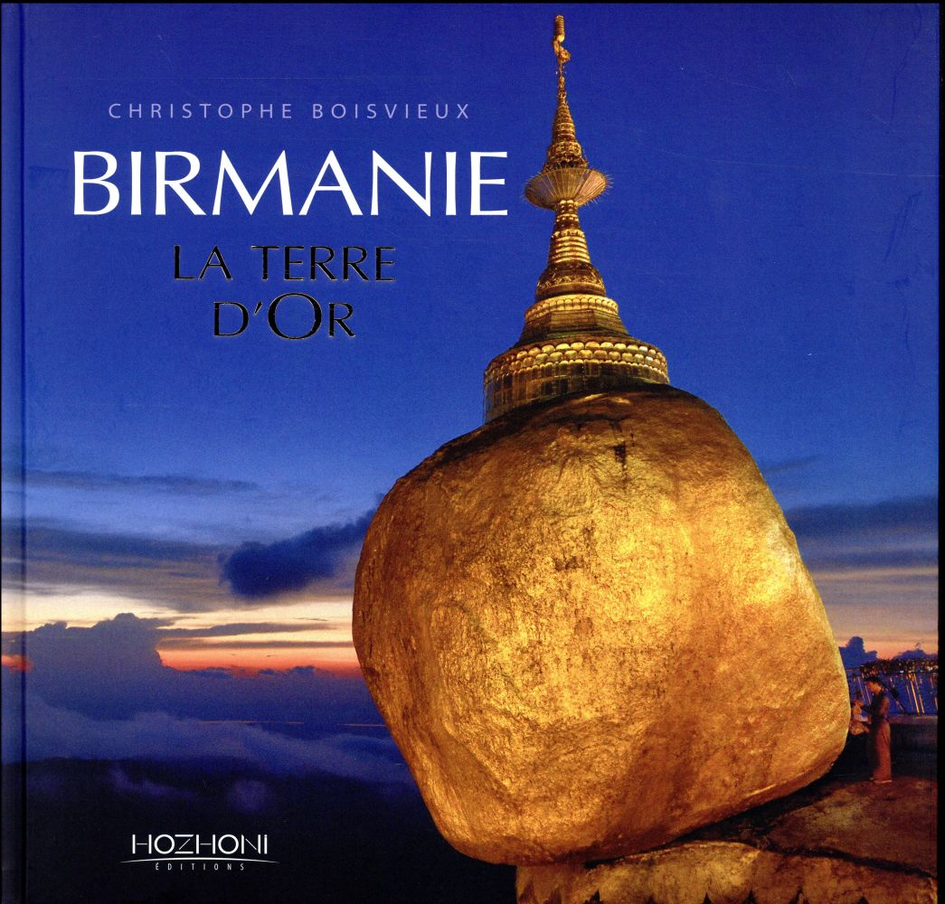 Birmanie la terre d'or