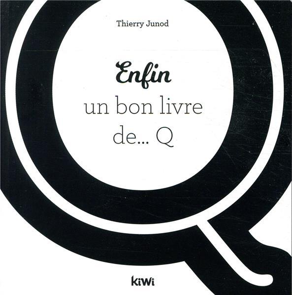 Enfin un bon livre de Q