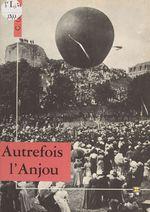Autrefois l'Anjou  - Charles Gilbert - Vinod Verma