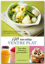 Vente Livre Numérique : 130 recettes ventre plat  - Claire Pinson - Christophe Gouesmel