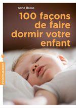 Vente Livre Numérique : 100 façons de faire dormir votre enfant  - Anne Bacus