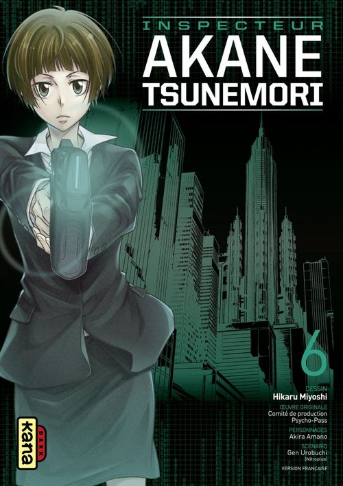 Psycho-pass ; inspecteur Akane Tsunemori T.6