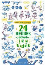 Vente Livre Numérique : 24 heures sans jeu vidéo  - Sophie Rigal-Goulard
