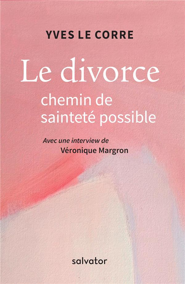 LE DIVORCE, CHEMIN DE SAINTETE POSSIBLE