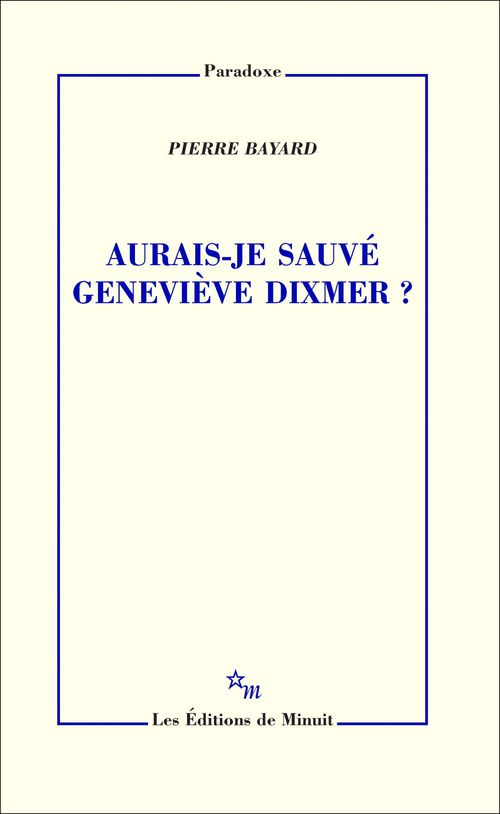 Aurais-je sauve Geneviève Dixmer ?