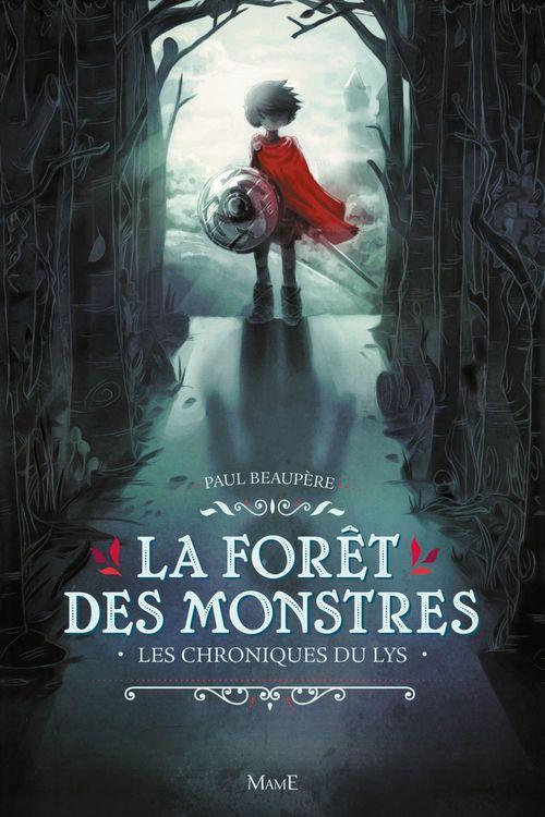 Les chroniques du lys t.1 ; la forêt des monstres