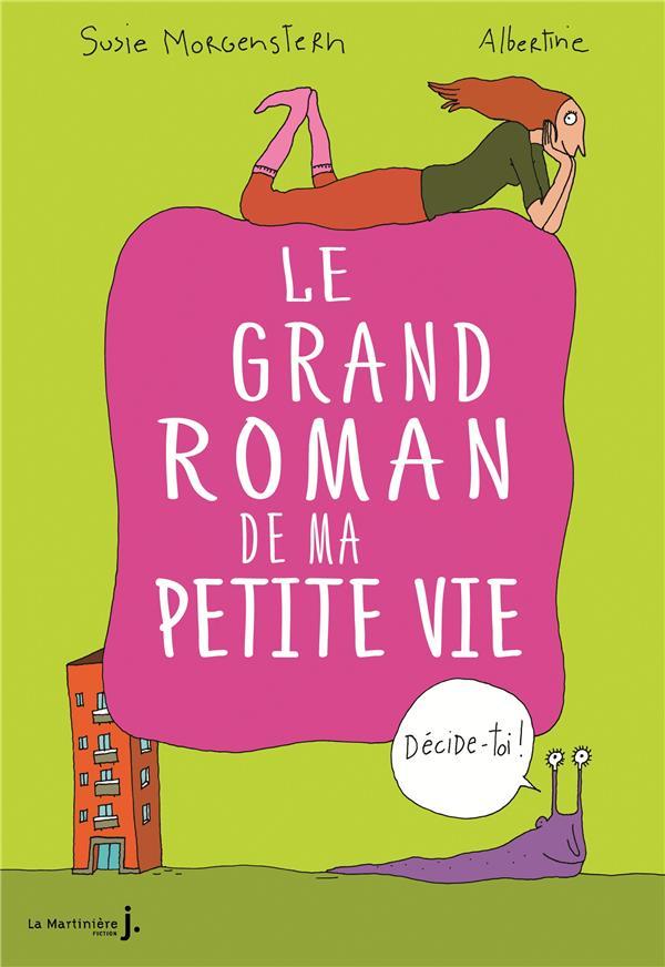 Le grand roman de ma petite vie ; décide-toi !