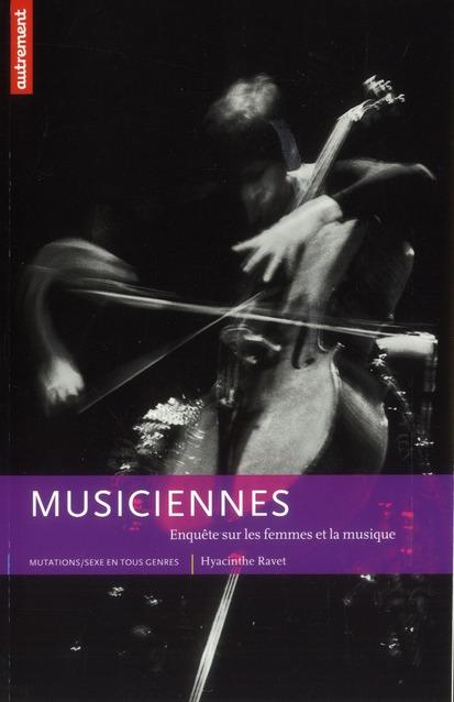 Musiciennes ; enquête sur les femmes et la musique