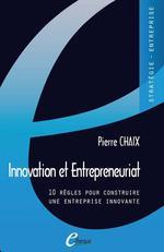Vente  Innovation et Entrepreneuriat. 10 règles pour construire une entreprise innovante